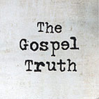 The Gospel Truth. Part 1 - Epilogue