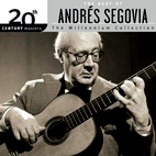 The Best Of Andres Segovia: The Millennium Collection