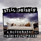 Still Phishin': A Bluegrass Tribute To Phish, Vol. 2