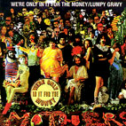 We're Only In It For The Money/Lumpy Gravy