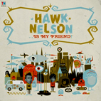Hawk Nelson Is My Friend