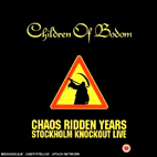 Chaos Ridden Years - Stockholm Knockout Live