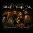 Mushroomhead: Beautiful Stories For Ugly Children