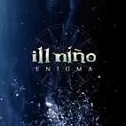 Ill Niño: Enigma