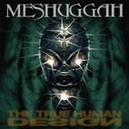 Meshuggah: The True Human Design