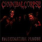 Cannibal Corpse: Evisceration Plague