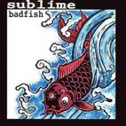 Sublime: Badfish