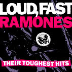 Ramones: Loud, Fast Ramones: Their Toughest Hits