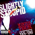Slightly Stoopid: Winter Tour '05-'06