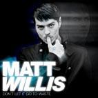 Matt Willis: Don't Let It Go To Waste