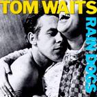 Tom Waits: Rain Dogs