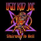 Ugly Kid Joe: Stairway To Hell
