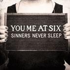 You Me At Six: Sinners Never Sleep
