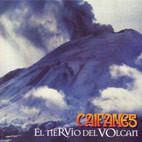 Caifanes: El Nervio Del Volcan