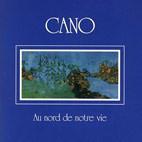 Cano: Au Nord De Notre Vie