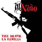 Ill Niño: Till Death, La Familia