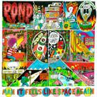 Pond: Man It Feels Like Space Again