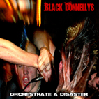 Black Donnellys: Orchestrate A Disaster