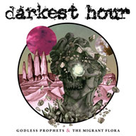 Darkest Hour: Godless Prophets & The Migrant Flora