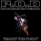 P.O.D.: Snuff The Punk