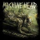 Machine Head: Unto The Locust