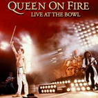 Queen: Queen On Fire: Live At The Bowl