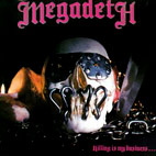 Megadeth: Killing Is My Business... And Business Is Good!