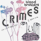 Blood Brothers: Crimes