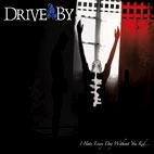 Drive By: I Hate Everyday Without You Kid...