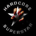 Hardcore Superstar: Hardcore Superstar