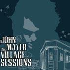 John Mayer: The Village Sessions