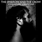William Fitzsimmons: The Sparrow And The Crow