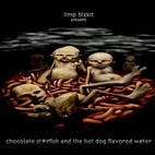 Limp Bizkit: Chocolate Starfish and the Hot Dog Flavored Water