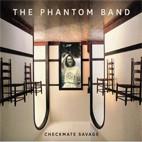 The Phantom Band: Checkmate Savage
