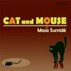 Masa Sumide: Cat And Mouse