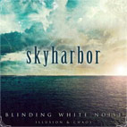 Skyharbor: Blind White Noise: Illusion & Chaos