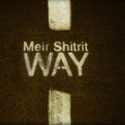 Meir Shitrit: Way