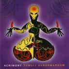 Acrimony: Tumuli Shroomaroom