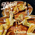 The Darkness: Hot Cakes