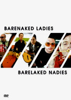 Barenaked Ladies: Barelaked Nadies [DVD]