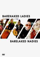 Barenaked Ladies: Barelaked Nadies [DVD]