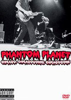 Phantom Planet: Chicago, Chicagogoing, Chicagogone [DVD]