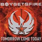 BoySetsFire: Tomorrow Come Today