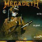 Megadeth: So Far, So Good... So What!
