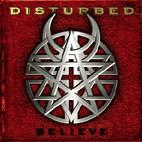 Disturbed: Believe