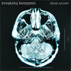 Breaking Benjamin: Dear Agony