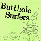 Butthole Surfers: Live PCPPEP