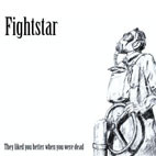 Fightstar: They Liked You Better When You Were Dead