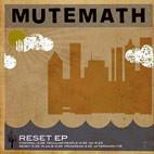 MuteMath: Reset