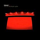 Interpol: Turn On the Bright Lights